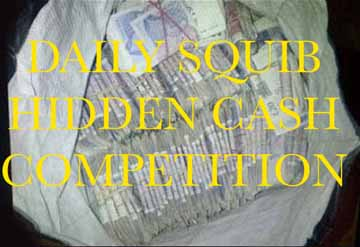 DAILY SQUIB HIDDEN CASH