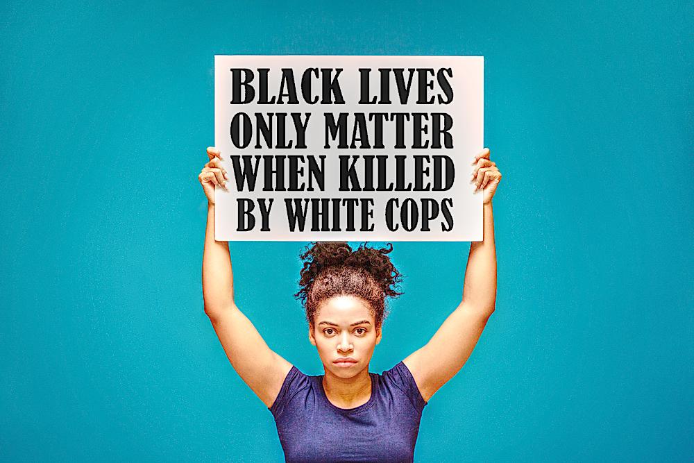 BLACK LIVES ONLY MATTER