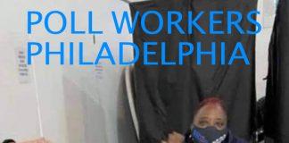 POLL WORKERS PHILADELPHIA